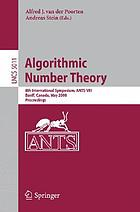 Algorithmic number theory 8th international symposium, ANTS-VIII, Banff, Canada, May 17-22, 2008 : proceedings