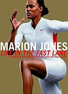 Marion Jones : life in the fast lane : an illustrated autobiography