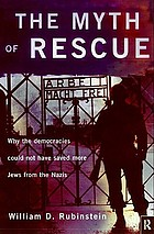 The myth of rescue : why the democracies could not have saved more Jews from the Nazis