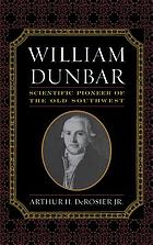William Dunbar : scientific pioneer of the old Southwest