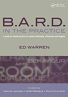 B.A.R.D. in the practice : a guide for family doctors to consult efficiently, effectively and happily