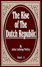 The rise of the Dutch republic : a history