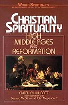 Christian spirituality : high Middle Ages and Reformation