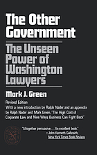 The other government : the unseen power of Washington lawyers