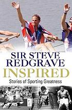 Inspired : stories of sporting greatness