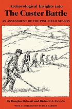Archaeological insights into the Custer battle : an assessment of the 1984 field season