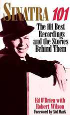 Sinatra 101 : the 101 best recordings and the stories behind them