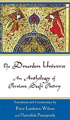 The Drunken universe : an anthology of Persian Sufi poetry