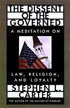 The dissent of the governed : a meditation on law, religion, and loyalty