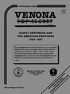 Venona Soviet espionage and the American response, 1939-1957