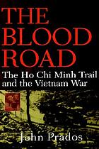The blood road : the Ho Chi Minh Trail and the Vietnam War