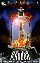 Superman : the bottle city of Kandor