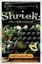 Shriek : an afterword