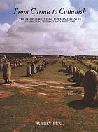 From Carnac to Callanish : the prehistoric stone rows and avenues of Britain, Ireland, and Brittany