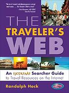 The traveler's web : an Extreme Searcher guide to travel resources on the Internet