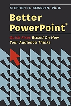 Better PowerPoint : quick fixes based on how your audience thinks