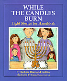 While the candles burn : eight stories for Hanukkah