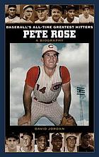 Pete Rose : a biography
