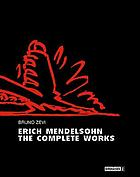 Erich Mendelsohn : the complete works