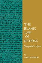The Islamic law of nations: Shaybānī's Siyar
