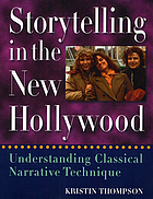 Storytelling in the new Hollywood : understanding classical narrative technique