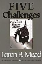 Five challenges for the once and future church