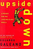 Upside down : a primer for the looking-glass world
