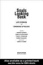 Souls looking back : life stories of growing up Black