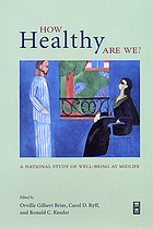 How healthy are we? : a national study of well-being at midlife
