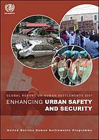 Enhancing urban safety and security : global report on human settlements 2007