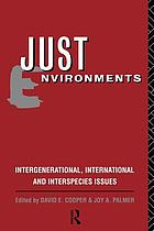 Just environments : intergenerational, international, and interspecies issues