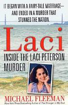 Laci : inside the Laci Peterson murder