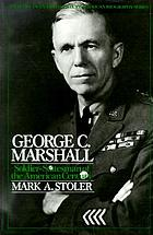 George C. Marshall : soldier-statesman of the American century