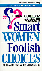 Smart women, foolish choices : finding the right men and avoiding the wrong ones
