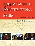 Understanding constitutional issues : selections from The CQ researcher
