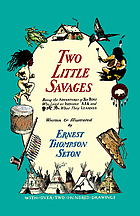 Two little savages : being the adventures of two boys who lived as Indians and what they learned
