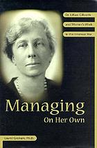 Managing on her own : Dr. Lillian Gilbreth and women's work in the interwar era