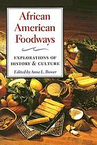 African American foodways : explorations of history and culture