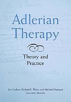 Adlerian therapy : theory and practice