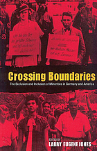 Crossing boundaries : the exclusion and inclusion of minorities in Germany and the United States