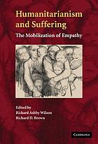 Humanitarianism and suffering : the mobilization of empathy