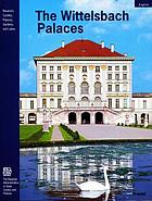 The Wittelsbach palaces : from Landshut and Höchstd̈t to Munich