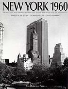 New York 1960 : architecture and urbanism between the Second World War and the Bicentennial