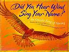 Did you hear wind sing your name? : an Oneida song of spring
