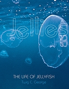 Jellies : the life of jellyfish