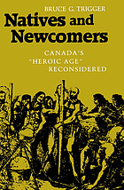 "Natives and newcomers Canada's ""Heroic Age"" reconsidered"