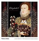 Elizabeth I and her world : in public and in private