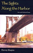 The sights along the harbor : new and collected poems