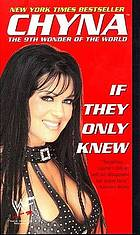 Chyna : if they only knew