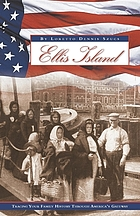 Ellis Island : tracing your family history through America's gateway